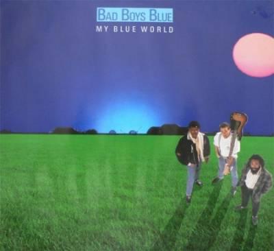 Bad boys blue my blue world